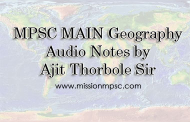 MPSC-MAIN-Geography-Audio-Notes-by-Ajit-Thorbole-Sir